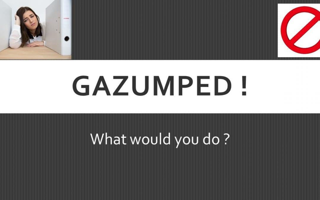 Gazumped! A disturbing experience